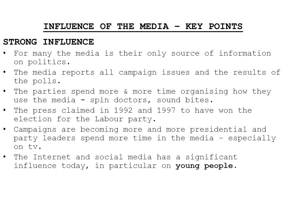INFLUENCE OF THE MEDIA – KEY POINTS