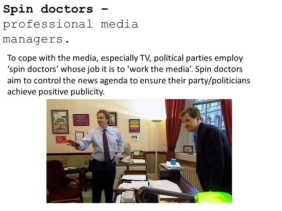 Spin doctors – professional media managers.
