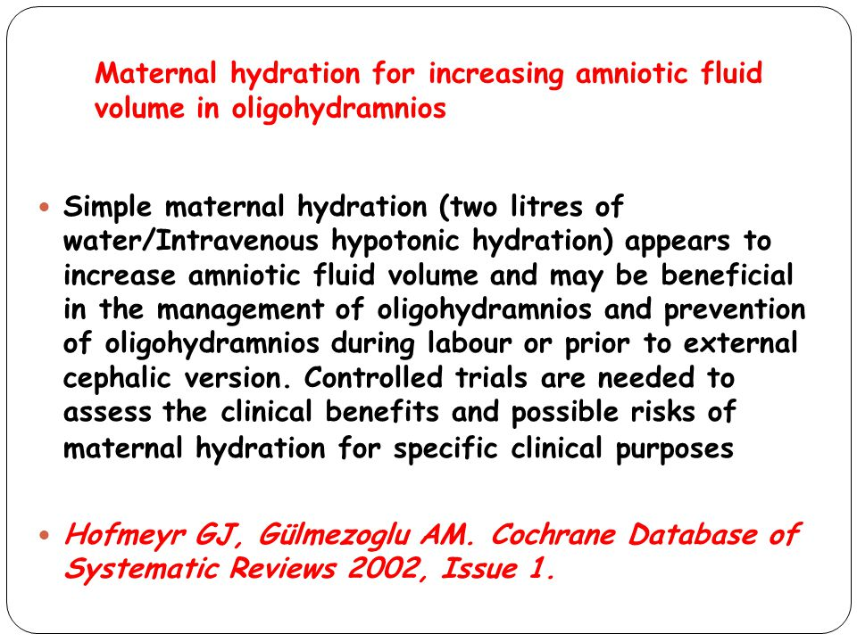 Maternal hydration for increasing amniotic fluid volume in oligohydramnios