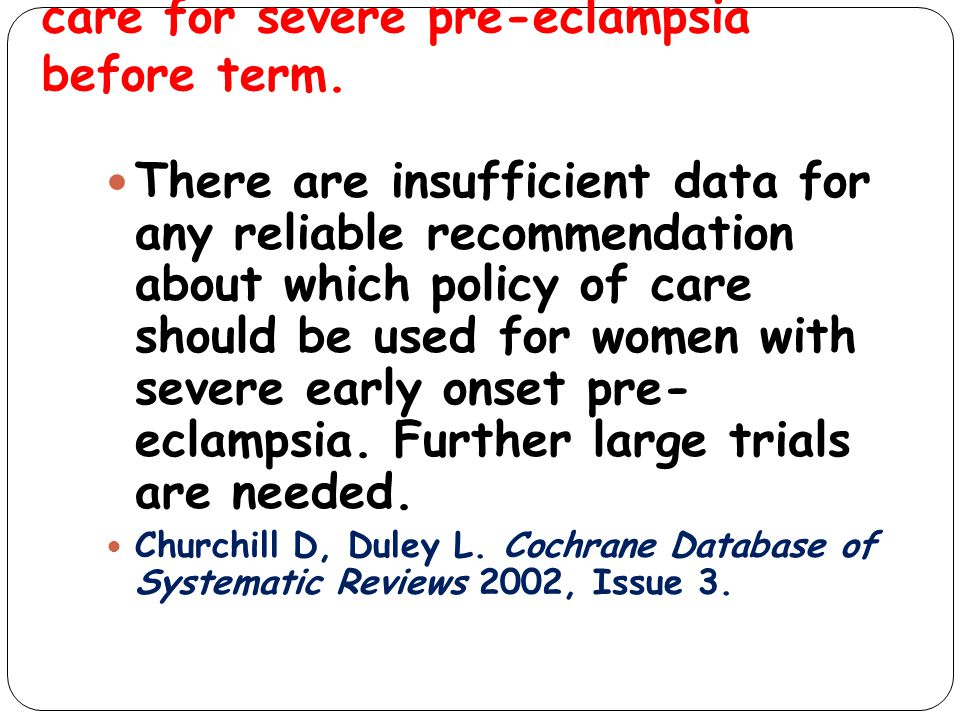 Interventionist versus expectant care for severe pre-eclampsia before term.