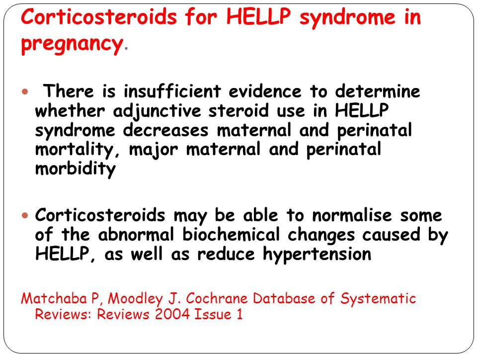 Corticosteroids for HELLP syndrome in pregnancy.