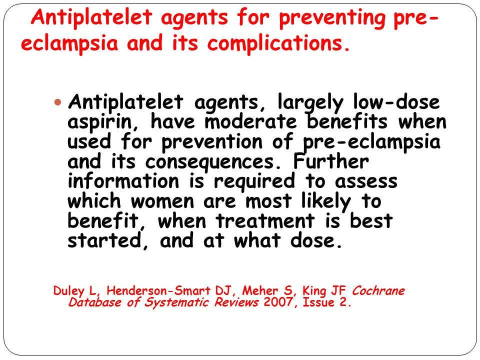 Antiplatelet agents for preventing pre-eclampsia and its complications.