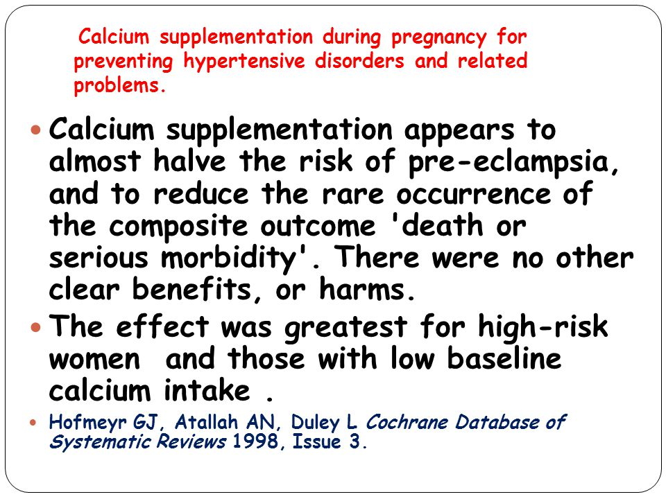 Calcium supplementation during pregnancy for preventing hypertensive disorders and related problems.