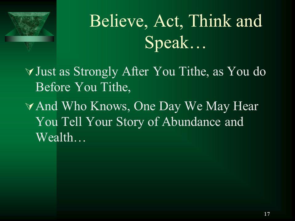 Believe, Act, Think and Speak…