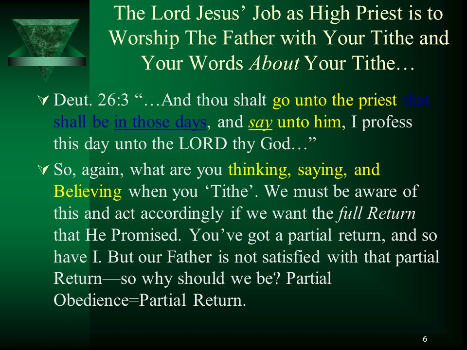 The Lord Jesus' Job as High Priest is to Worship The Father with Your Tithe and Your Words About Your Tithe…