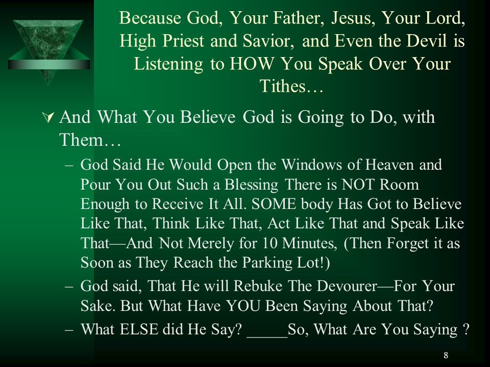 And What You Believe God is Going to Do, with Them…