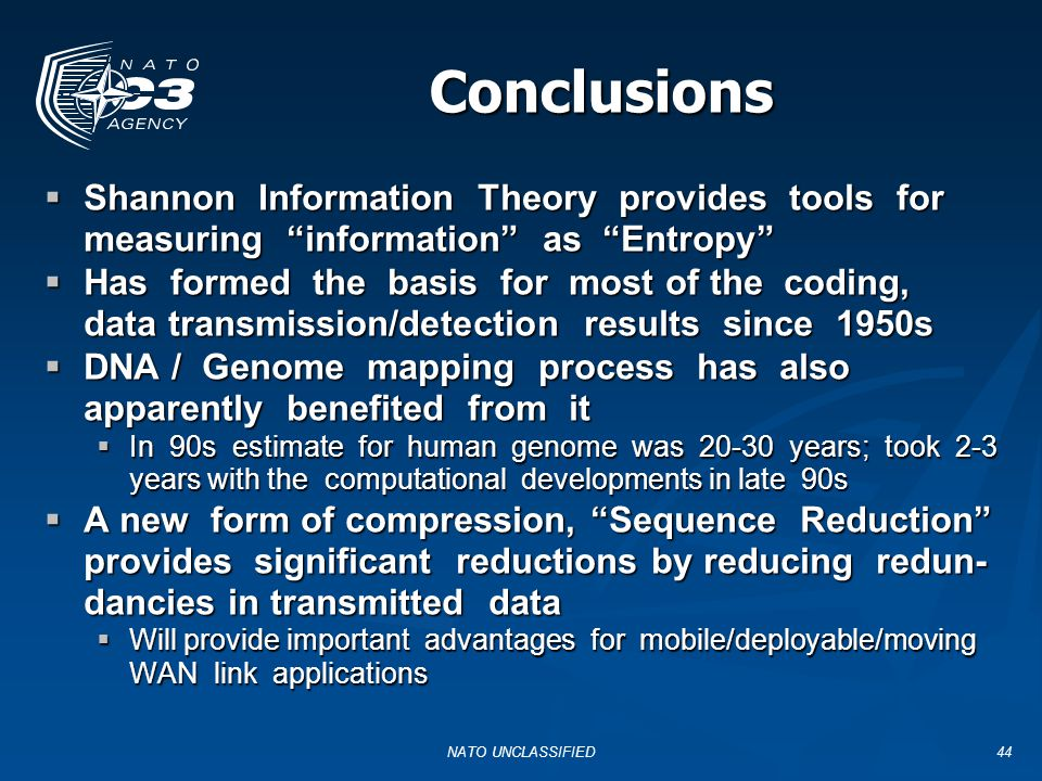 Conclusions Shannon Information Theory provides tools for measuring information as Entropy