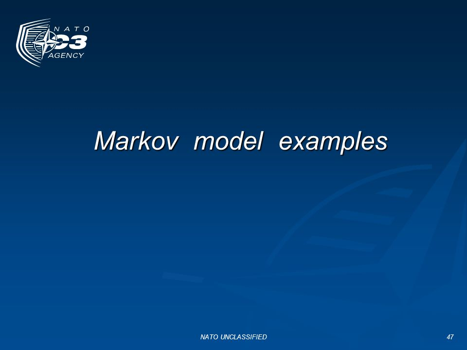 Markov model examples NATO UNCLASSIFIED NATO UNCLASSIFIED