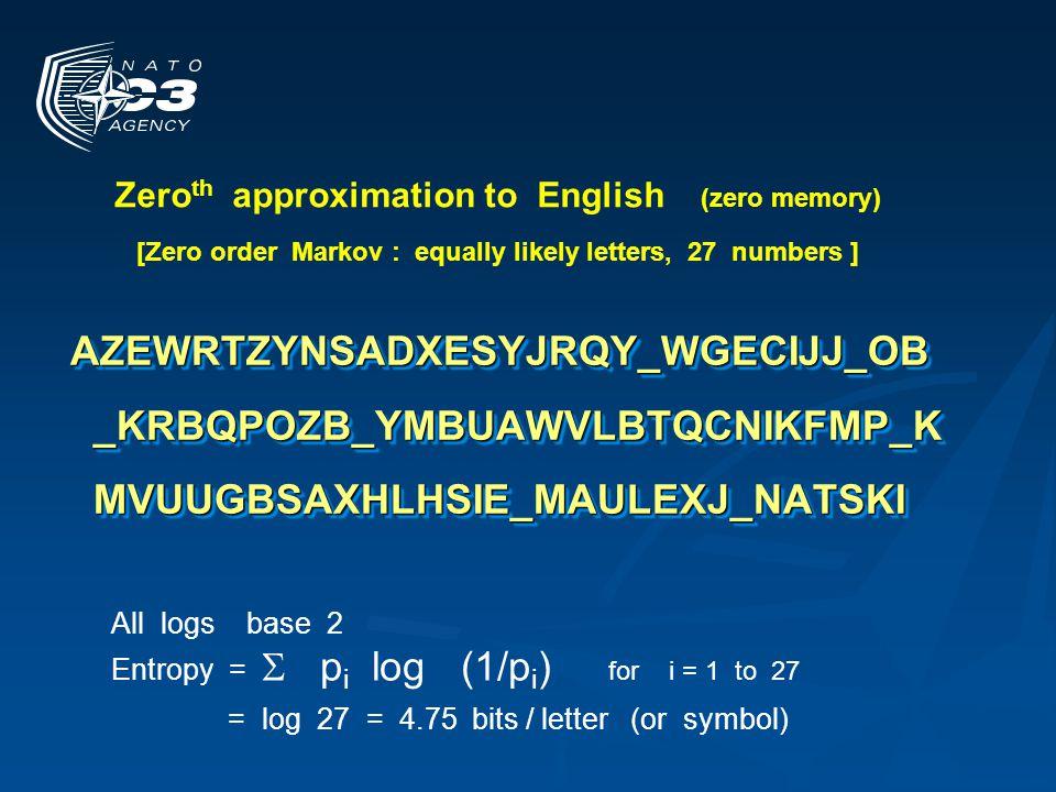 = log 27 = 4.75 bits / letter (or symbol)