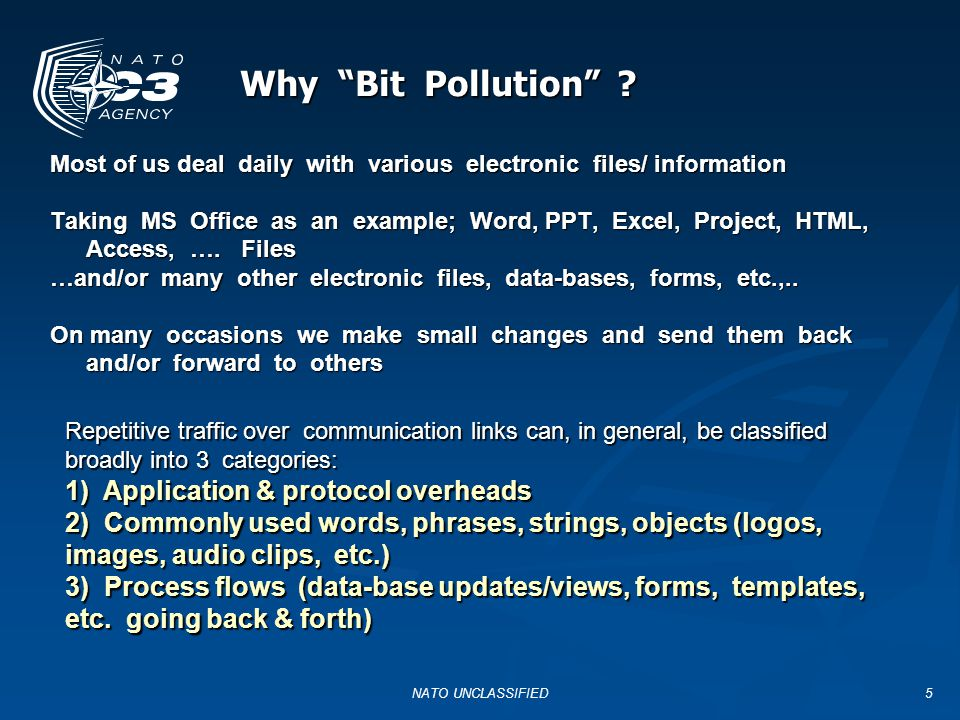 Why Bit Pollution 1) Application & protocol overheads