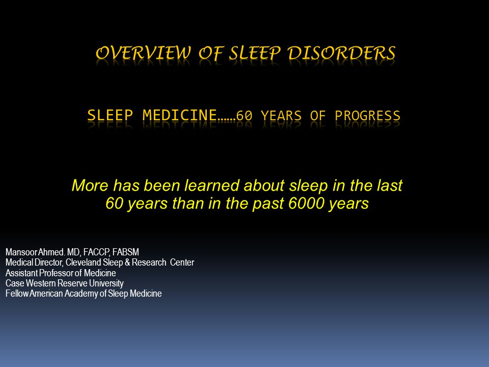 Overview Of Sleep Disorders Sleep Medicine……60 years of progress