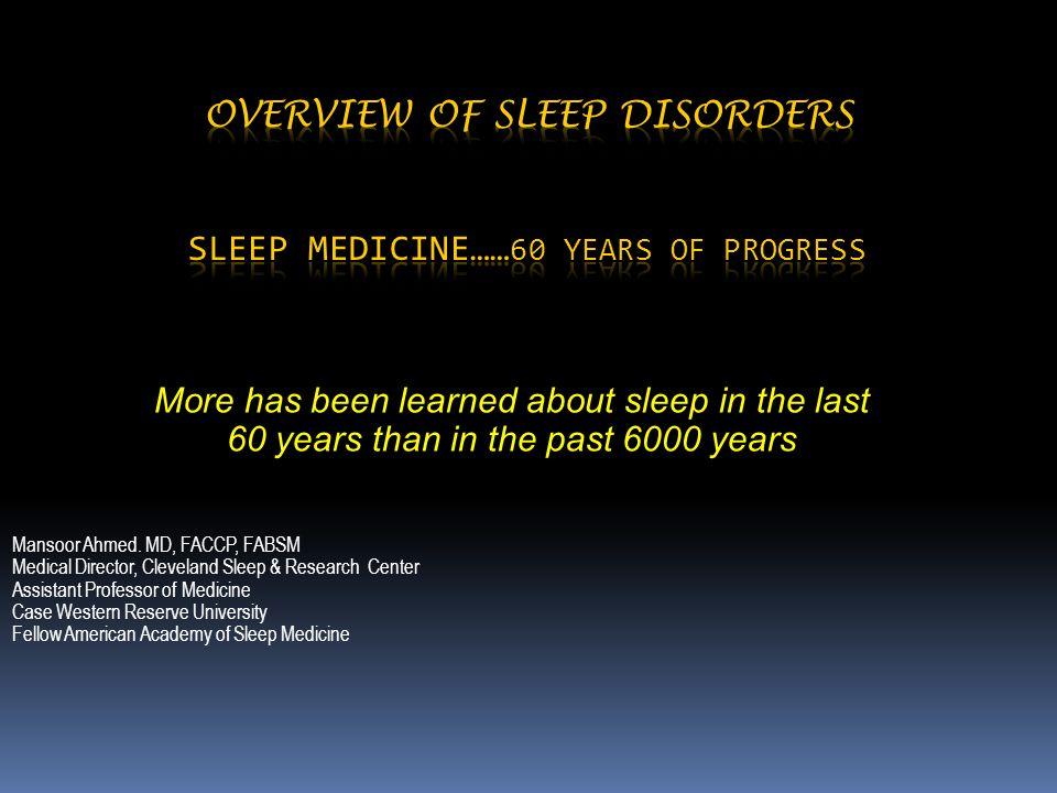 Overview Of Sleep Disorders Sleep Medicine……60 years of progress
