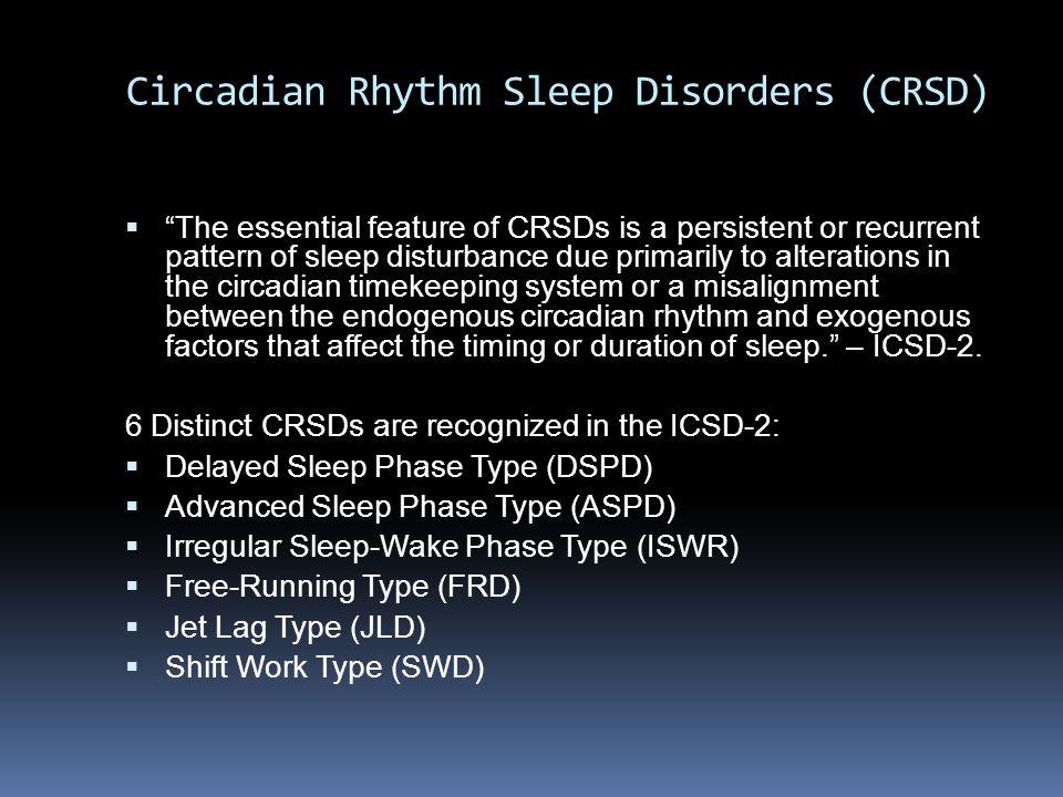 Circadian Rhythm Sleep Disorders (CRSD)