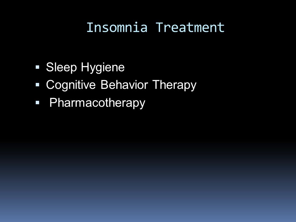 Insomnia Treatment Sleep Hygiene Cognitive Behavior Therapy