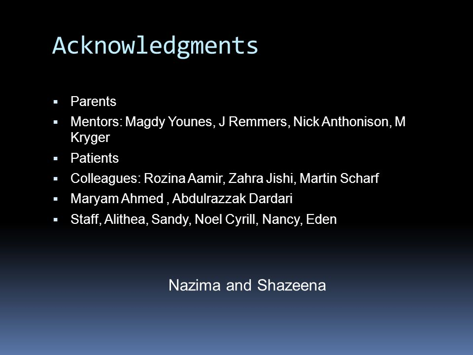 Acknowledgments Nazima and Shazeena Parents