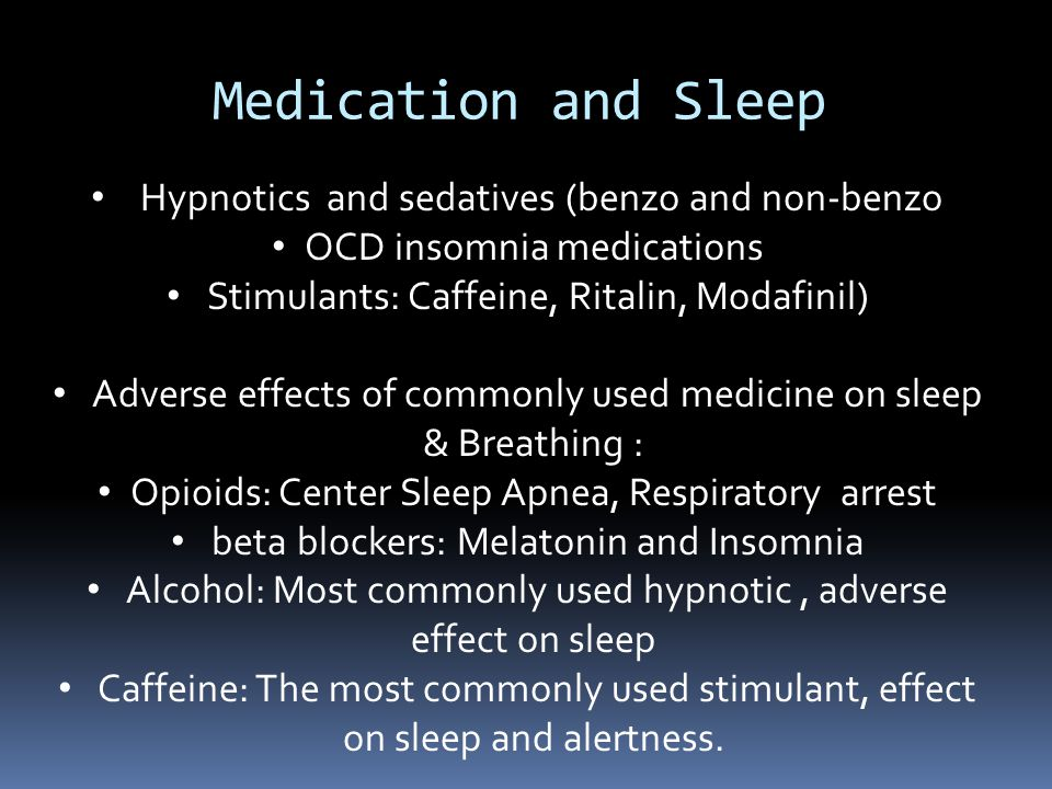 Medication and Sleep Hypnotics and sedatives (benzo and non-benzo