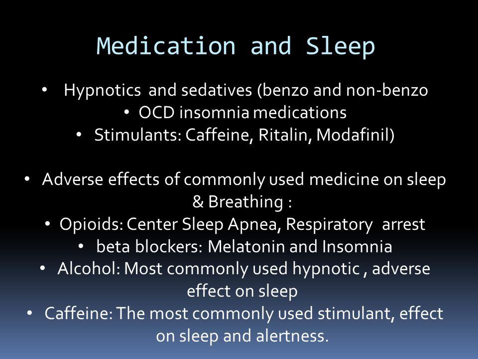 Medication and Sleep Hypnotics and sedatives (benzo and non-benzo