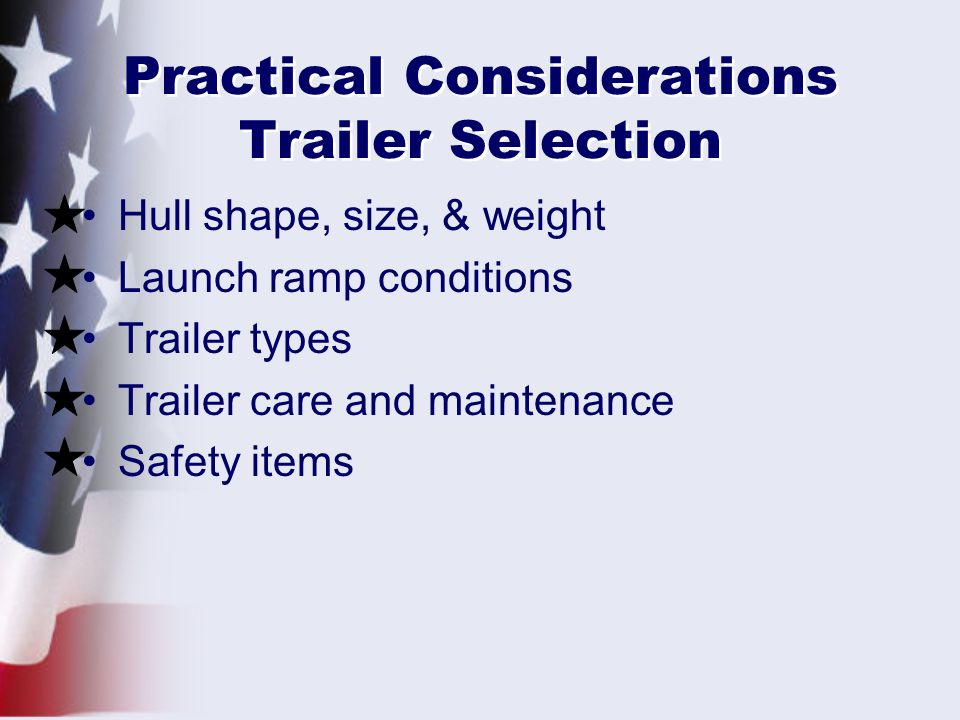 Practical Considerations Trailer Selection