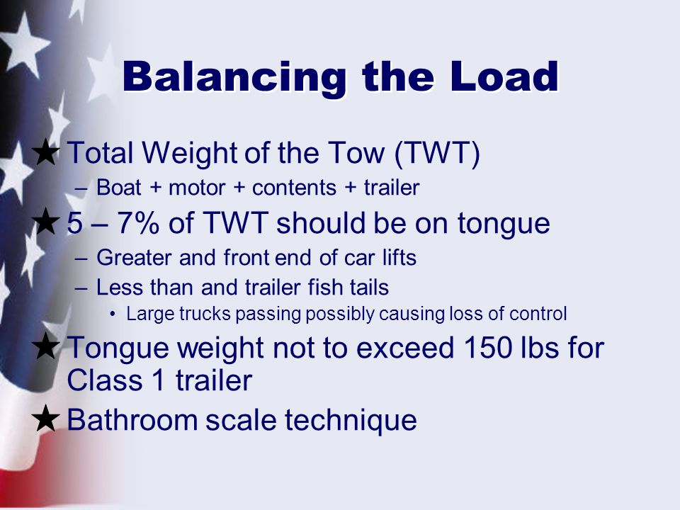 Balancing the Load Total Weight of the Tow (TWT)