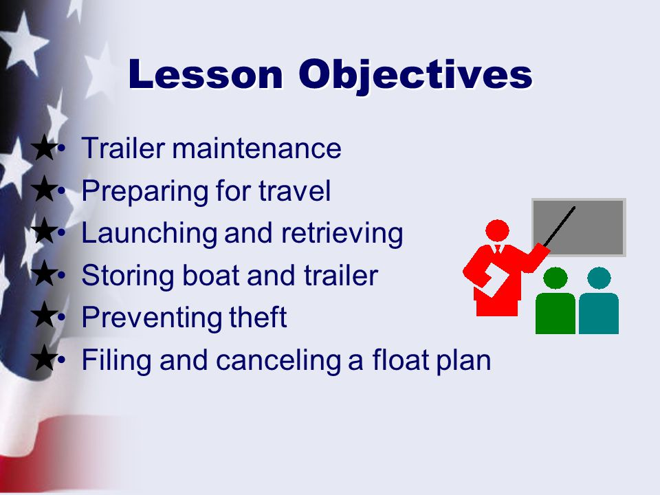 Lesson Objectives Trailer maintenance Preparing for travel