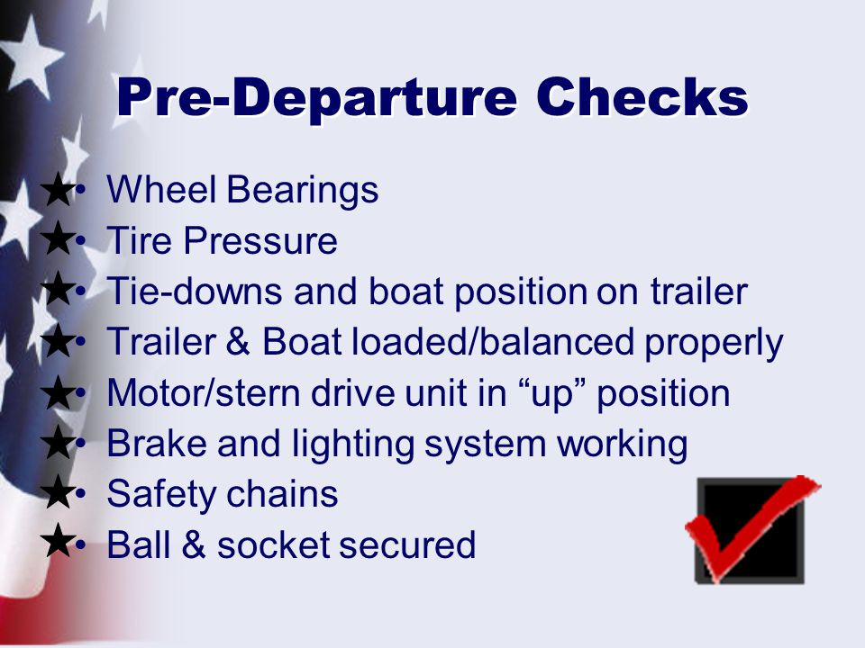 Pre-Departure Checks Wheel Bearings Tire Pressure