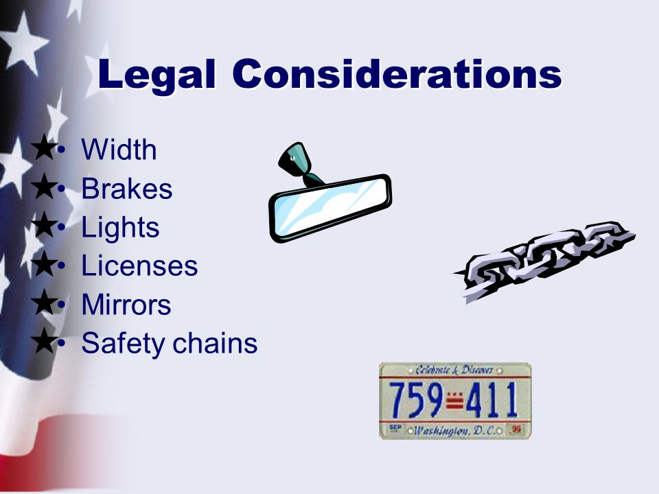 Legal Considerations Width Brakes Lights Licenses Mirrors