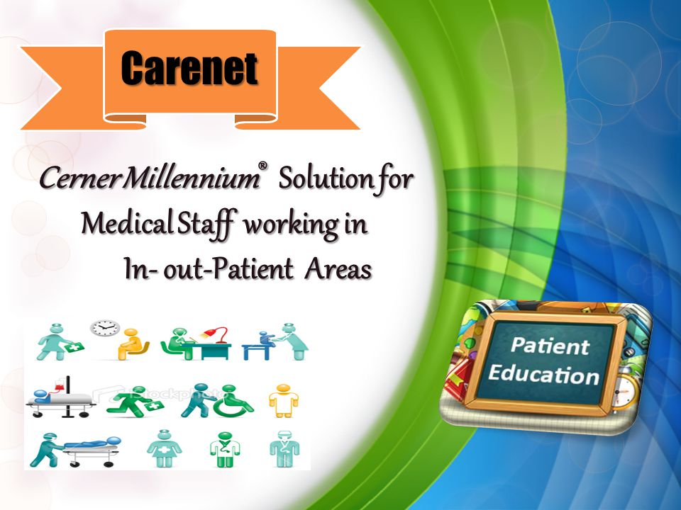 Cerner Millennium® Solution for Medical Staff working in