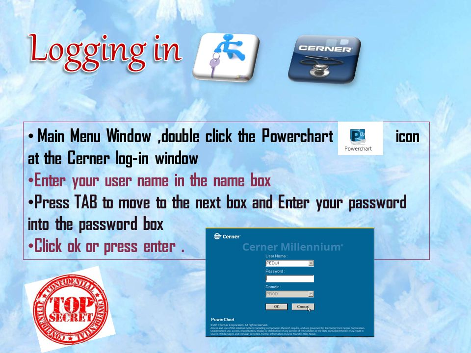 Logging in Main Menu Window ,double click the Powerchart icon at the Cerner log-in window.