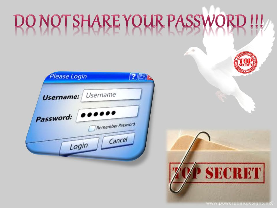 Do not Share your Password !!!