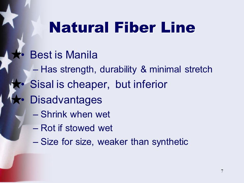 Natural Fiber Line Best is Manila Sisal is cheaper, but inferior