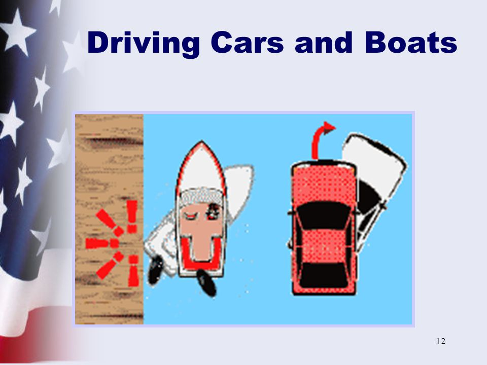 Driving Cars and Boats