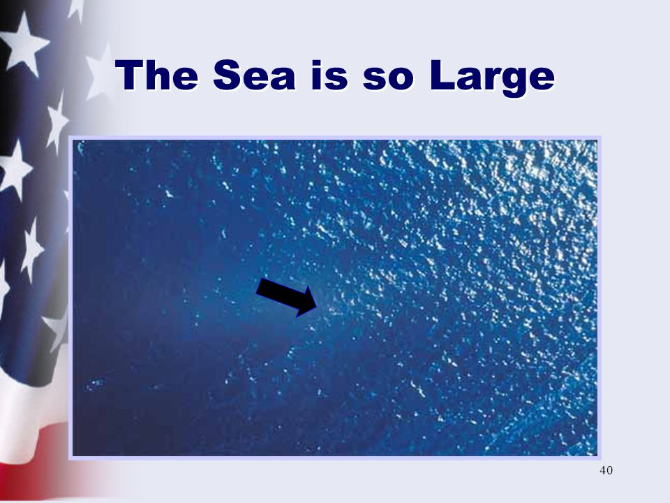 The Sea is so Large
