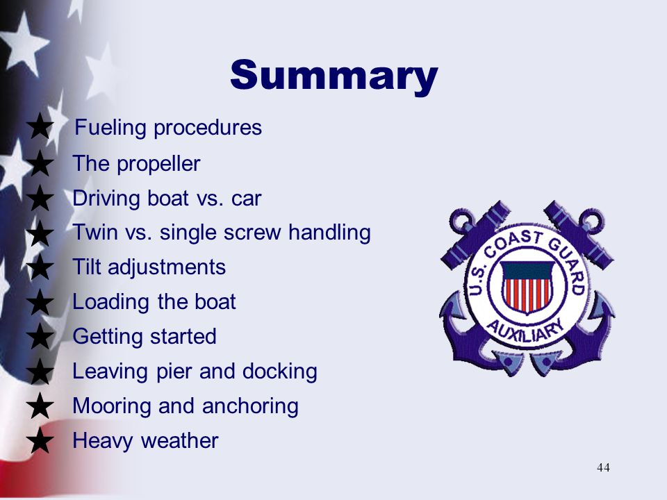 Summary Fueling procedures The propeller Driving boat vs. car