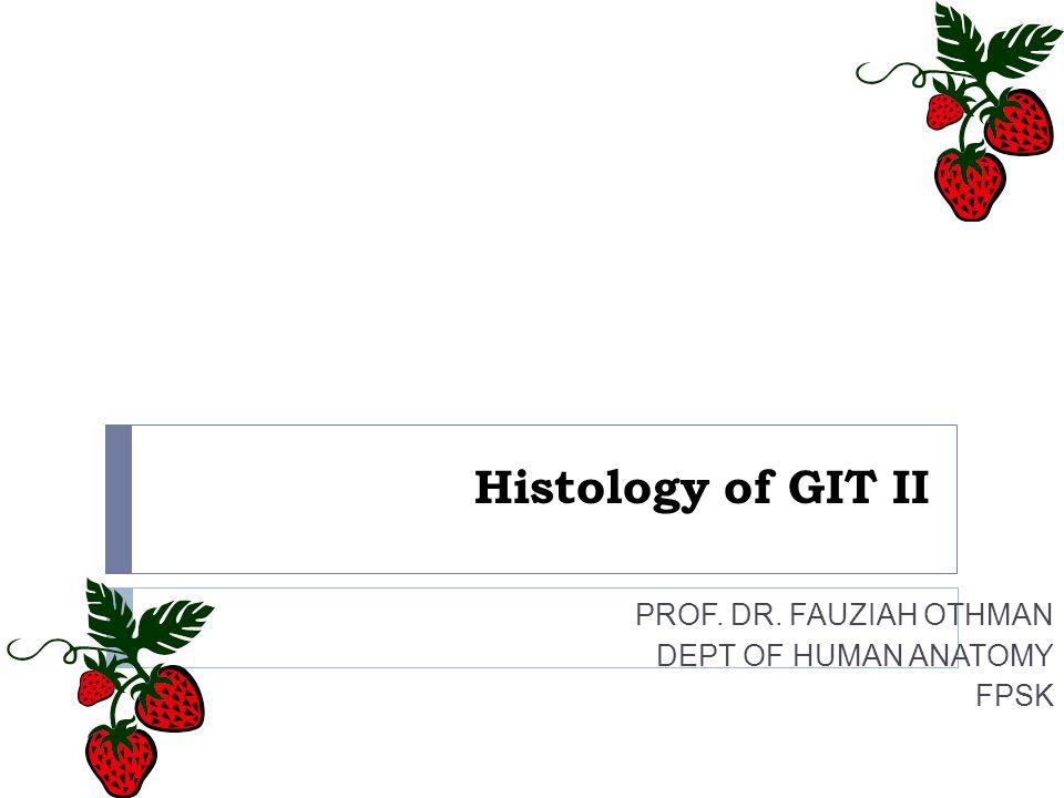 PROF. DR. FAUZIAH OTHMAN DEPT OF HUMAN ANATOMY FPSK