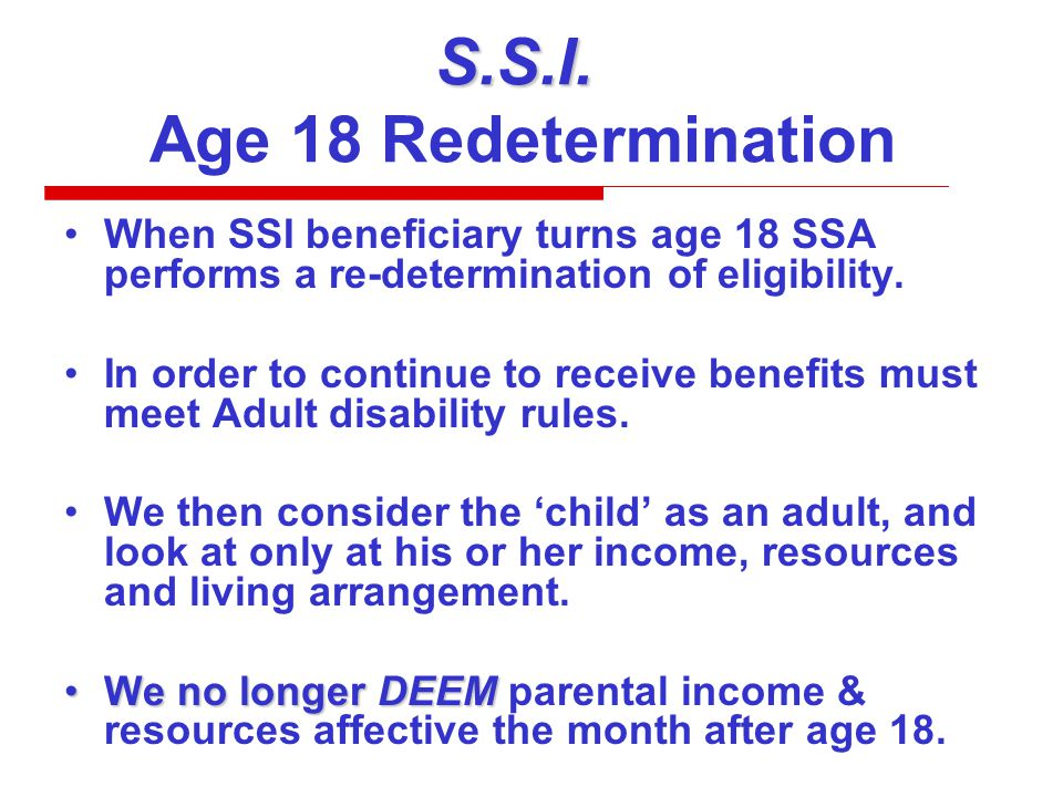 S.S.I. Age 18 Redetermination