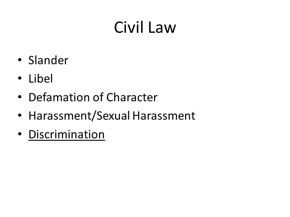 Civil Law Slander Libel Defamation of Character