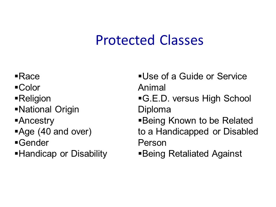 Protected Classes Race Use of a Guide or Service Animal Color Religion