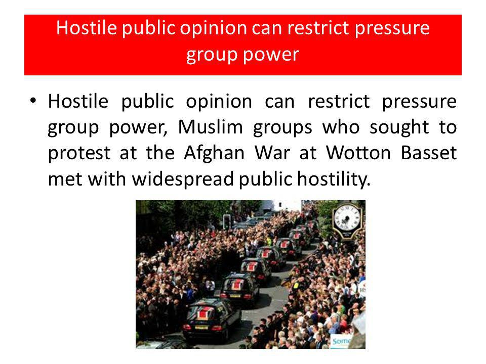 Hostile public opinion can restrict pressure group power