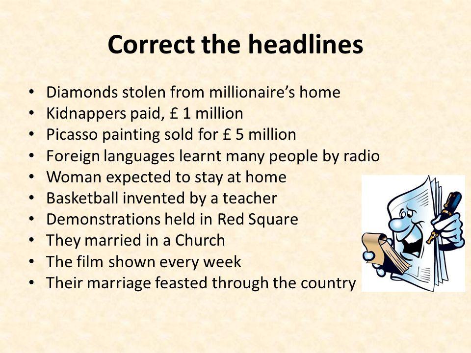 Correct the headlines Diamonds stolen from millionaire's home