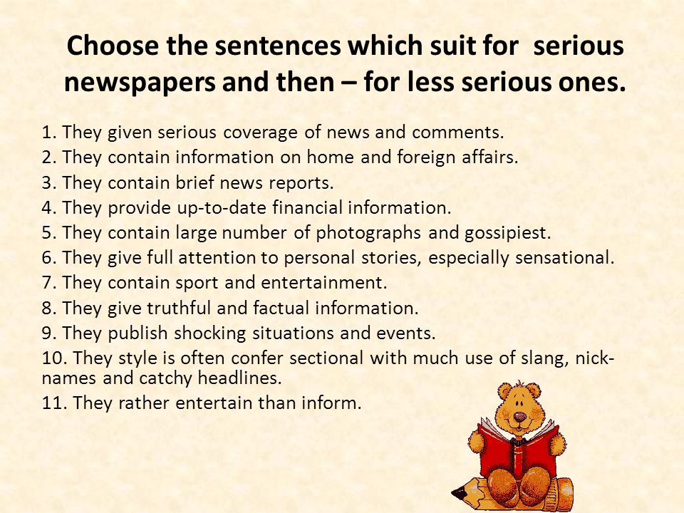 Choose the sentences which suit for serious newspapers and then – for less serious ones.