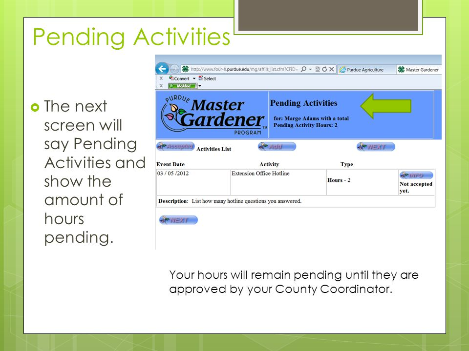 Pending Activities The next screen will say Pending Activities and show the amount of hours pending.
