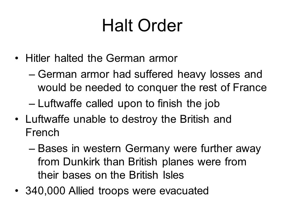 Halt Order Hitler halted the German armor