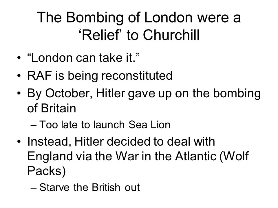 The Bombing of London were a 'Relief' to Churchill
