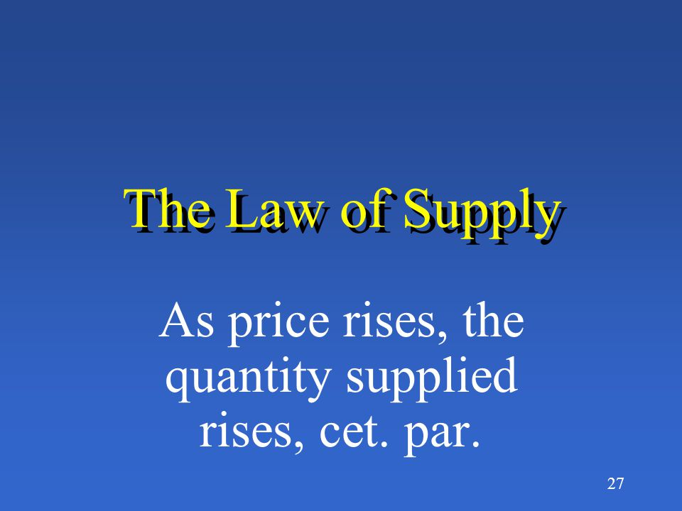 As price rises, the quantity supplied rises, cet. par.