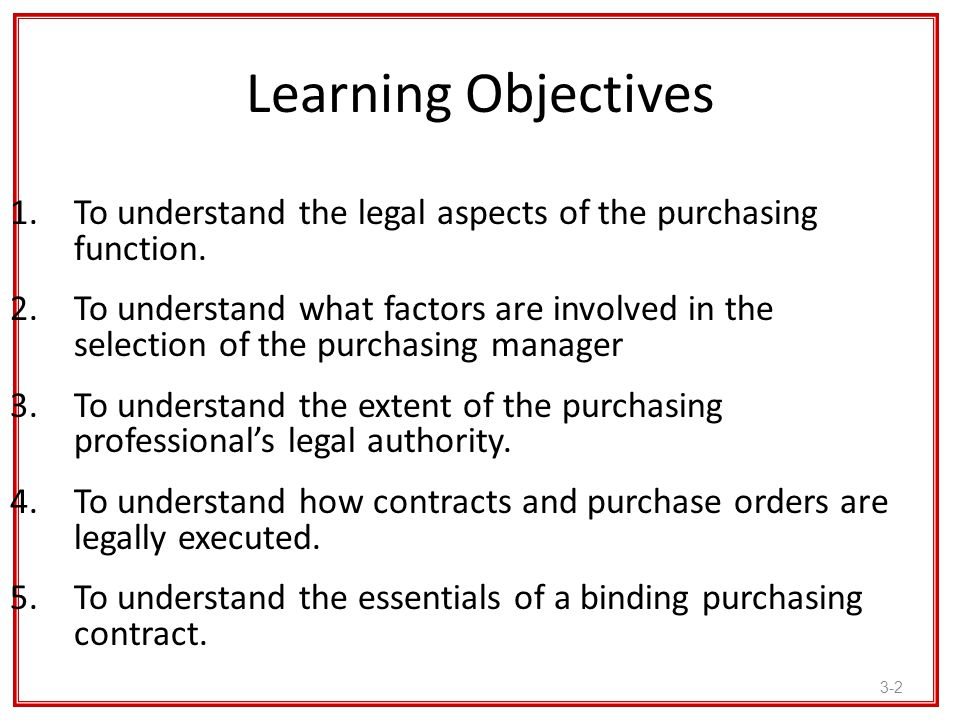 Learning Objectives To understand the legal aspects of the purchasing function.