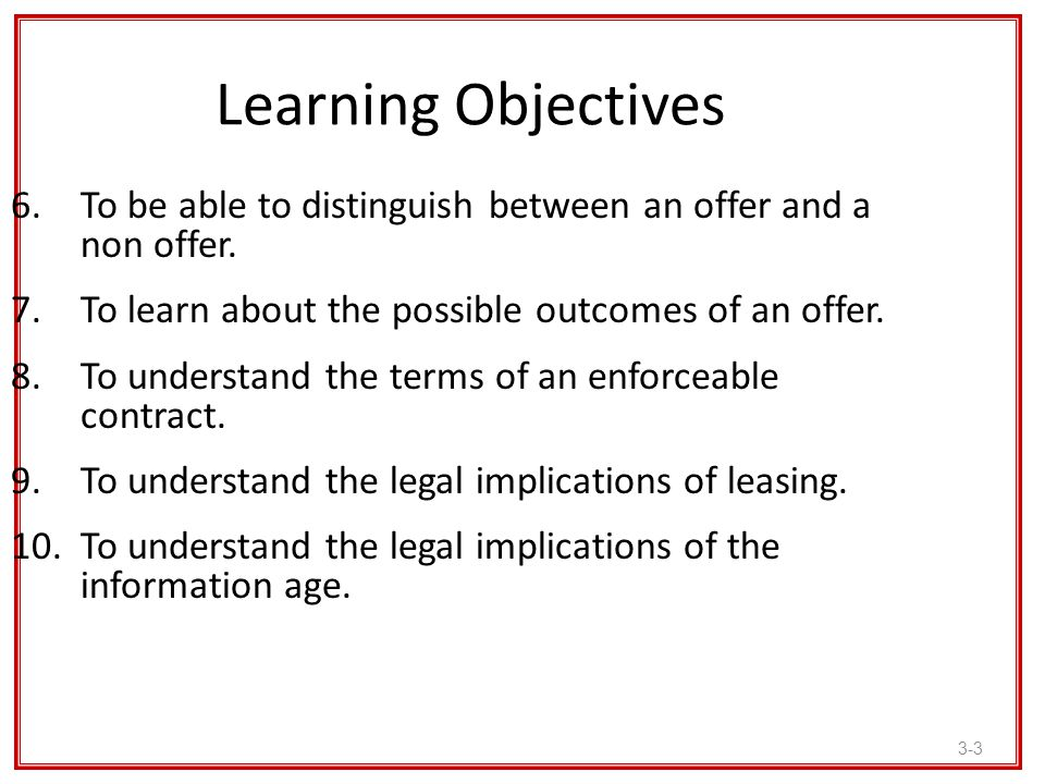 Learning Objectives To be able to distinguish between an offer and a non offer. To learn about the possible outcomes of an offer.