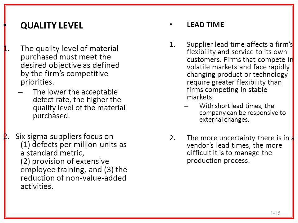QUALITY LEVEL The quality level of material purchased must meet the desired objective as defined by the firm's competitive priorities.
