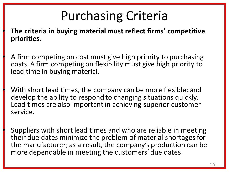 Purchasing Criteria The criteria in buying material must reflect firms' competitive priorities.