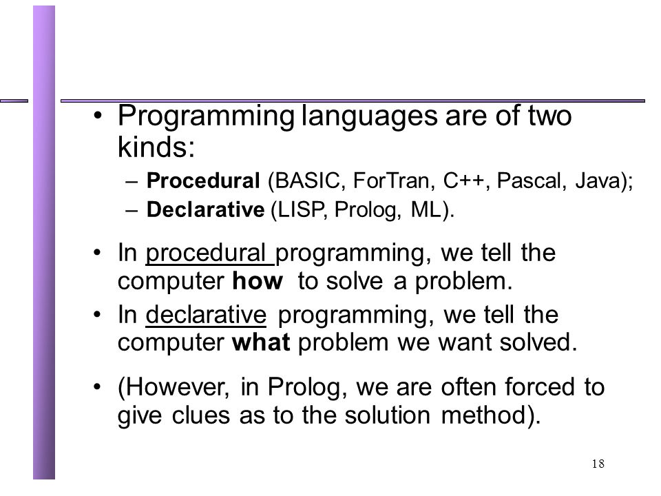 Programming languages are of two kinds: