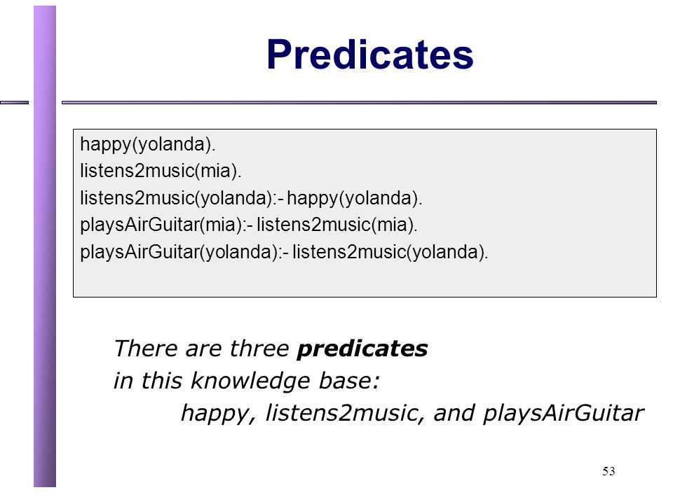 Predicates There are three predicates in this knowledge base: